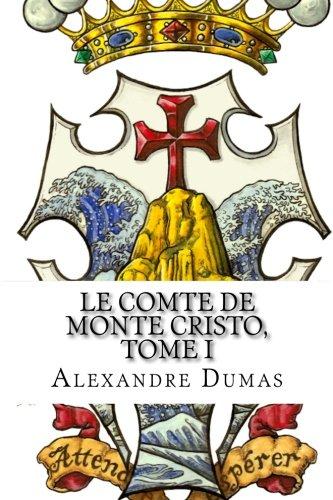 Le Comte de Monte Cristo, Tome I (French Edition)