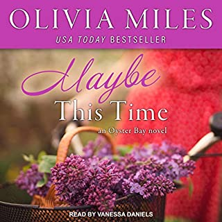 Maybe This Time     Oyster Bay, Book 3              By:                                                                                                                                 Olivia Miles                               Narrated by:                                                                                                                                 Vanessa Daniels                      Length: 5 hrs and 38 mins     Not rated yet     Overall 0.0
