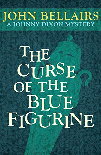 Compare Textbook Prices for The Curse of the Blue Figurine Johnny Dixon 1 Reissue Edition ISBN 9781497637733 by Bellairs, John