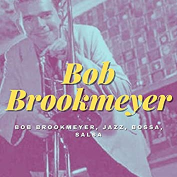 Bob Brookmeyer, Jazz, Bossa, Salsa