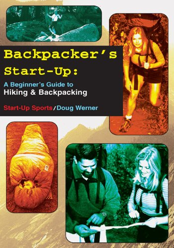 Backpacker's Start-Up: A Beginner's Guide to Hiking and Backpacking (Start-Up Sports series Book 10)