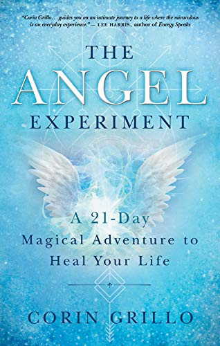 The Angel Experiment: A 21-Day Magical Adventure to Heal Your Life
