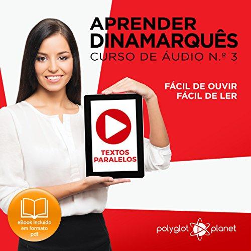 Aprender Dinamarquês: Textos Paralelos, Fácil de Ouvir, Fácil de Ler cover art