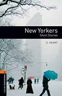 Oxford Bookworms Library: New Yorkers - Short Stories: Level 2: 700-Word Vocabulary