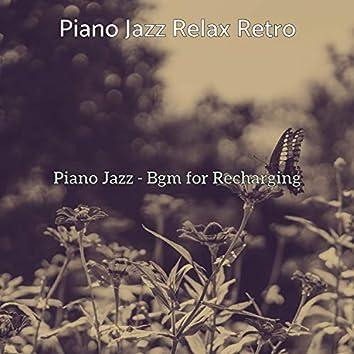 Piano Jazz - Bgm for Recharging