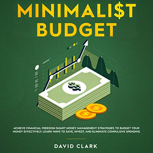 Minimalist Budget: Achieve Financial Freedom audiobook cover art