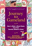 Journey to Gameland: How to Make a Board...