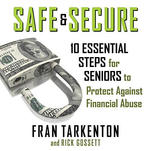 Safe and Secure: 10 Essential Steps for Seniors to Protect Against Financial Abuse audiobook cover art