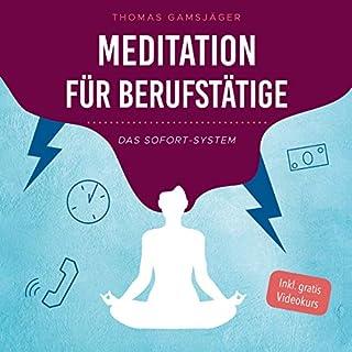 Meditation für Berufstätige - Das Sofort-System Titelbild
