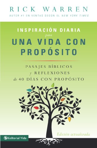 Inspiración diaria para una vida con propósito: Versículos bíblicos y reflexiones de los 40 días con propósito de Rick Warren (Spanish Edition)
