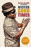 Mister Good Times: The enthralli...