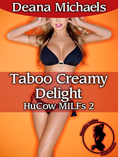 Taboo Creamy Delight (HuCow MILF 2) (English Edition)