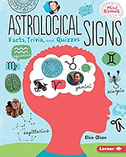 Astrological Signs: Facts, Trivia, and Quizzes (Mind Games)