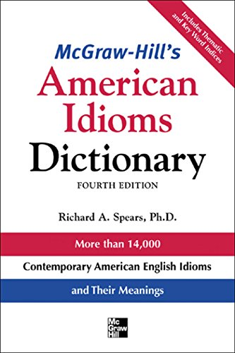 McGraw-Hill's Dictionary of American Idioms Dictionary (McGraw-Hill ESL References)