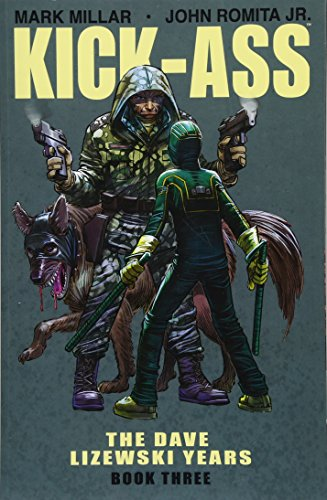 Kick-Ass: The Dave Lizewski Years Book Three (Kick-Ass, 3)