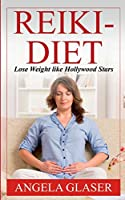 Reiki-Diet: Lose Weight like Hollywood Stars