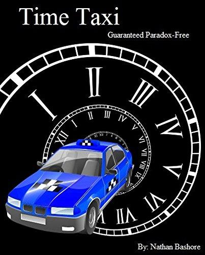 Time Taxi: Guaranteed Paradox-Free (English Edition)