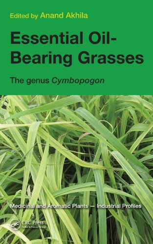 Essential Oil-Bearing Grasses: The genus Cymbopogon (Medicinal and Aromatic Plants - Industrial Profiles Book 46) (English Edition)
