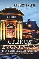 Cirkusbygningen. Et lærestykke i græsrodsarbejde