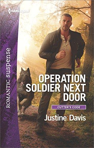 Operation Soldier Next Door: A Military Romantic Suspense Novel (Cutter's Code Book 7)