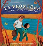 La Frontera 2018: El viaje con Papa / My Journey with Papa barefoot Nov, 2020