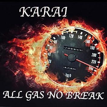 All Gas No Break