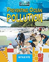 Preventing Ocean Pollution (Protecting the Oceans)