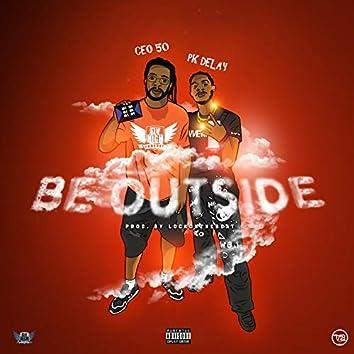 Be Outside (feat. PK Delay)