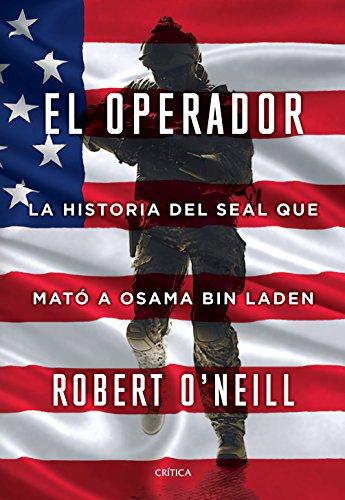El operador: La historia del SEAL que mató a Osama bin Laden (Tiempo de Historia)