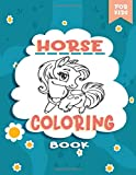 Horse Coloring Book: The Amazing World Of Horses Coloring Book for Kids Ages 6-8 9-12