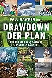 Drawdown - der Plan: Wie wir die Erderwärmung umkehren können - Paul Hawken