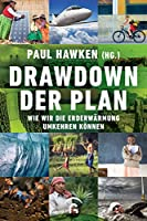 Drawdown - der Plan: Wie wir die Erderwaermung umkehren koennen