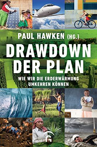 Drawdown - der Plan: Wie wir die Erderwärmung umkehren können