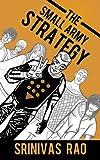 Amanda Reviews: The Small Army Strategy by Srinivas Rao