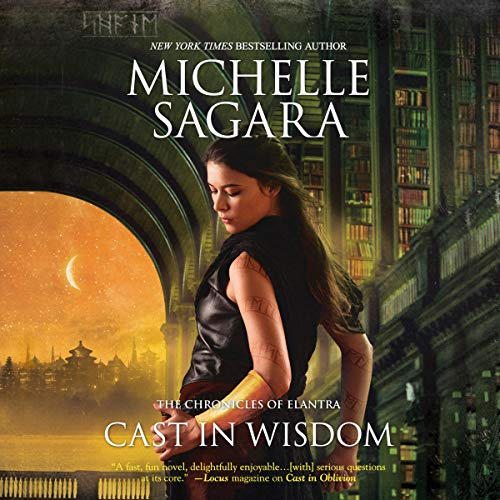 Cast in Wisdom: The Chronicles of Elantra, Book 15