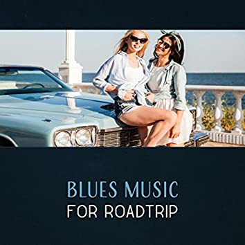 Blues Music for Roadtrip – Driving Music, Rock Guitar, Background Rock Music, Travel Blues, Driving Around, Rock Blues Car Songs