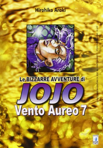 Vento Aureo. Le bizzarre avventure di Jojo: 7