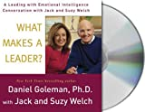 What Makes a Leader?: A Leading With Emotional Intelligence Conversation With Jack And Suzy Welch (Conversation Series)