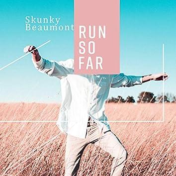Run so Far