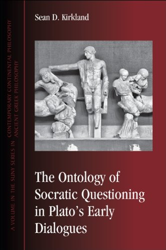 The Ontology of Socratic Questioning in Plato's Early Dialogues (SUNY series in Contemporary Continental Philosophy) (English Edition)