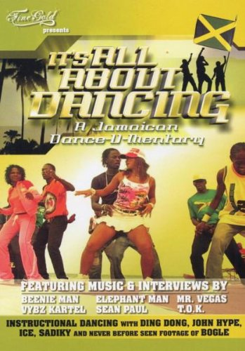 It's All About Dancing: Jamaican Dance-U-Mentary