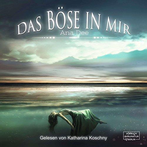 Das Böse in mir                   Autor:                                                                                                                                 Ana Dee                               Sprecher:                                                                                                                                 Katharina Koschny                      Spieldauer: 9 Std. und 25 Min.     10 Bewertungen     Gesamt 3,4