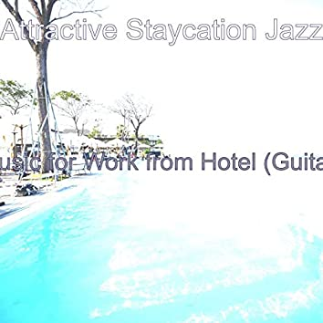 Music for Work from Hotel (Guitar)
