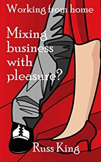 Working from home: Mixing business with pleasure?