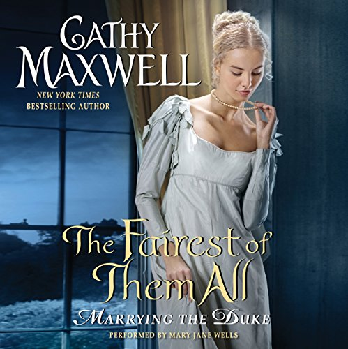 The Fairest of Them All     Marrying the Duke              By:                                                                                                                                 Cathy Maxwell                               Narrated by:                                                                                                                                 Mary Jane Wells                      Length: 7 hrs and 33 mins     76 ratings     Overall 4.4
