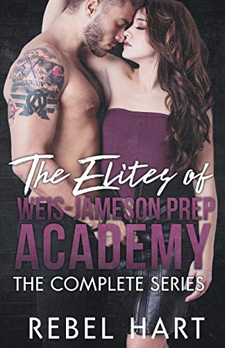 The Elites Of Weis-Jameson Prep Academy: The Complete Series: (A High School Enemies To Lovers Bully Romance Box Set)