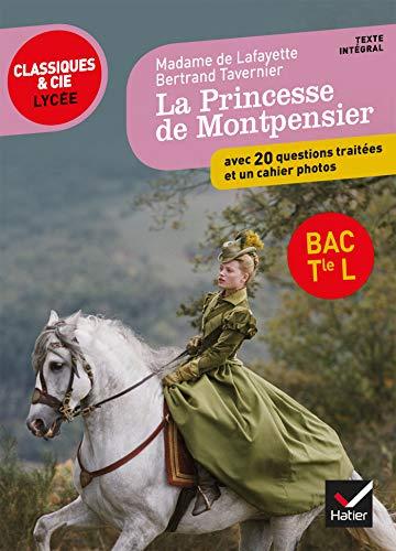 Mme de Lafayette/ B. Tavernier, La Princesse de Montpensier: programme de littérature Tle L bac 2020-2021 (Classiques & Cie Lycée)