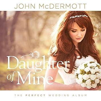 Daughter of Mine (The Perfect Wedding Album)
