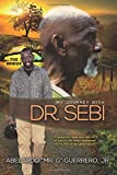 My Journey With Dr. Sebi