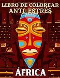 Libro de colorear ANTI-ESTRÉS Africa: Libro para colorear sobre África - 25 dibujos sobre el tema de África para colorear en casa o de viajes - Gran formato A4 - Colorear para relajarse en paz
